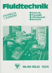 Fluidtechnik. Handbuch.Hydraulik, Pneumatik, Allfluidtechnik, Elektronik.