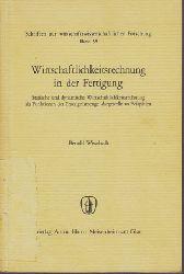 Wissebach, Bertold:  Wirtschaftlichkeitsrechnung in der Fertigung. Schriften zur wirtschaftswissenschaftlichen Forschung, Band 38.
