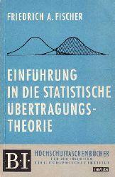 Fischer, Friedrich A.:  Einführung in die statistische Übertragungstheorie.