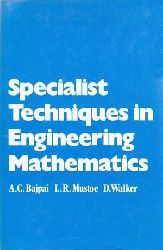 Bajpai, A. C., L. R. Mustoe and D. Walker:  Specialist Techniques in Engineering Mathematics.