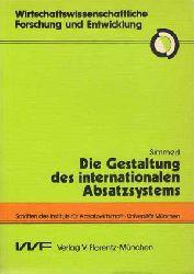 Simmerl, Josef:  Die Gestaltung des internationalen Absatzsystems.