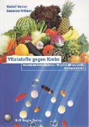Kunze, Rudolf und Susanne Krämer:  Vitalstoffe gegen Krebs. Was leisten Antioxidantien - Vitamine, Mineralstoffe, Spurenelemente?