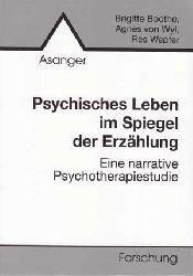 Boothe, Brigitte, Agnes von Wyl und Res Wepfer:  Psychisches Leben im Spiegel der Erzählung. Eine narrative Psychotherapiestudie.