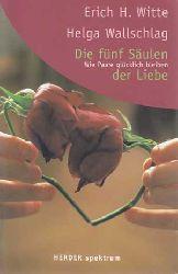Witte, Erich H. und Helga Wallschlag:  Die fünf Säulen der Liebe.