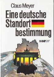 Meyer, Claus:  Eine deutsche Standortbestimmung