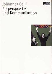 Galli, Johannes:  Körpersprache und Kommunikation