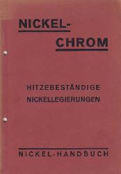 Waehlert, Dr.-Ing. M.:  Nickel-Chrom. II. Teil: Hitzebeständige Nickellegierungen.(Nickel- Handbuch).