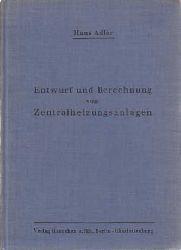 Adler, Hans:  Entwurf und Berechnung von Zentralheizungsanlagen.