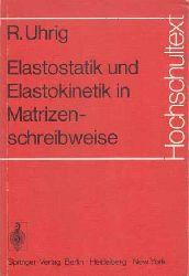 Elastostatik und Elastokinetik in Matrizenschreibweise. Verfahren der Übertragungsmatrizen.(Hochschultext)