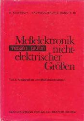 Kautsch, Rudi:  Meßelektronik nichtelektrischer Größen. Teil 3: Meßgrößen und Meßeinrichtungen.