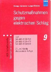 Hotopp, Rolf, Manfred Kammler und Manfred Lange-Hüsken:  Schutzmaßnahmen gegen elektrischen Schlag. Nach DIN VDE 0100-410, DIN VDE 0100-470, DIN VDE 0100-540.