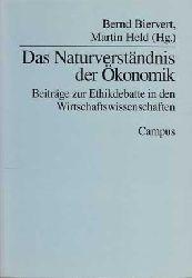 Biervert, Bernd und Martin Held:  Das Naturverständnis der Ökonomik. Beiträge zur Ethikdebatte in den Wirtschaftswissenschaften.