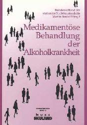 Beutel, Martin [Hrsg.]:  Medikamentöse Behandlung der Alkoholkrankheit. Bundesverband für Stationäre Suchtkrankenhilfe. BUSS-Schriftenreihe ; Bd. 3