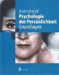 Asendorpf, Jens B.:  Psychologie der Persönlichkeit. Grundlagen.