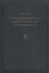 Werners, Paul:  Energieübertragung und -umwandlung mit Wechselstrom. Einheitliche Theorie der Leitungen, Transformatoren und Maschinen.