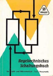 Regeltechnisches Schaltungsbuch für Luft- und Wärmetechnik. Teil I, Pneumatik.