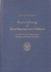 Muttersbach, Karl:  Feststellung und Beseitigung von Fehlern an elektrischen Maschinen Transformatoren und Geräten.