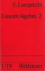 Lamprecht, Erich:  Lineare Algebra 2.