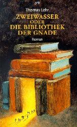 Lehr, Thomas:  Zweiwasser oder Die Bibliothek der Gnade.