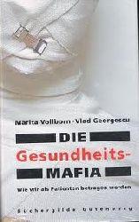 Marita, Vollborn und Vlad Georgescu:  Die Gesundheitsmafia.