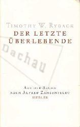 Ryback, Timothy W.:  Der letzte Überlebende. Auf der Suche nach Alfred Zahlenfeldt.