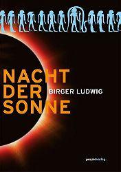 Ludwig, Birger:  Nacht der Sonne.