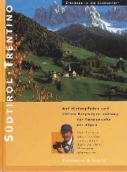 Kreutzkamp, Dieter:  Straßen in die Einsamkeit. Südtirol - Trentino - Zwischen Ortler und Dolomiten, zwischen Brenner und Trient - Auf Hirtenpfaden und stillen Bergwegen entlang der Sonnenseite der Alpen.