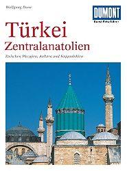 Dorn, Wolfgang:  Türkei, Zentralanatolien. Zwischen Phrygien, Anakara und Kappadokien.