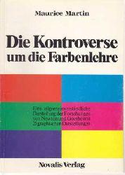 Martin, Maurice:  Die Kontroverse um die Farbenlehre. Anschaul. Darst. d. Forschungswege von Newton u. Goethe.