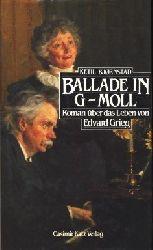 Bjørnstad, Ketil und Björnstad:  Ballade in G-Moll. Roman über das Leben von Edvard Grieg.