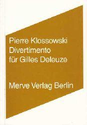 Klossowski, Pierre:  Divertimento für Gilles Deleuze (Internationaler Merve Diskurs)