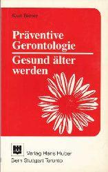 Biener, Kurt:  Präventive Gerontologie. Gesund älter werden.