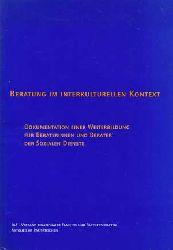 Beratung im interkulturellen Kontext. Dokumentation einer Weiterbildung für Beraterinnen und Berater der sozialen Dienste.