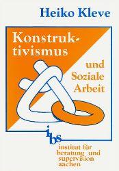 Kleve, Heiko:  Konstruktivismus und Soziale Arbeit. Die konstruktivistische Wirklichkeitsauffassung und ihre Bedeutung für die Sozialarbeit.