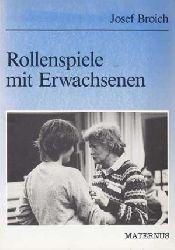 Broich, Josef:  Rollenspiele mit Erwachsenen.