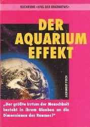 """Alexander, Ferch:  Der Aquarium-Effekt - """"Der größte Irrtum der Menschheit besteht in ihrem Glauben an die Dimensionen des Raumes""""."""