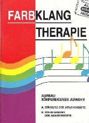 Farbklang-Therapie; A: Aufbau körpereigener Abwehr. B: Stabilisierung