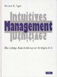 Agor, Weston H.:  Intuitives Management.