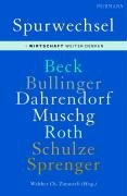 Beck, Ulrich und Walther Ch. (Hrsg.) Zimmerli:  Spurwechsel. Wirtschaft weiter denken.