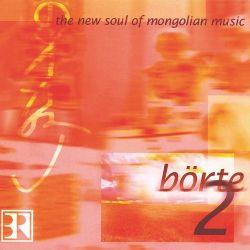 Börte:  New Soul of Mongolian Music