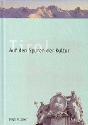 Holzner, Birgit:  Tirol - Auf den Spuren der Kultur.