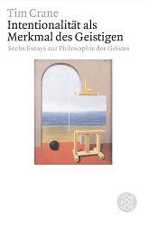 Crane, Tim:  Intentionalität. Sechs Essays zur Philosophie des Geistes.