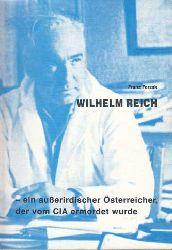 Ferzak, Franz:  Wilhelm Reich. Ein ausserirdischer Österreicher, der vom CIA ermordet wurde.