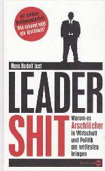 Jost, Hans Rudolf:  Leader Shit. Warum es Arschlöcher in Wirtschaft und Politik am weitesten bringen. Mit Arschkarte.