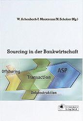 Achenbach, Wieland (Hrsg.):  Sourcing in der Bankwirtschaft.