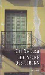De Luca, Erri:  Die Asche des Lebens. Erzählung.