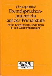 Jaffke, Christoph:  Fremdsprachenunterricht auf der Primarstufe.