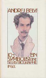 Belyj, Andrej:  Ich, ein Symbolist. Eine Selbstbiographie.
