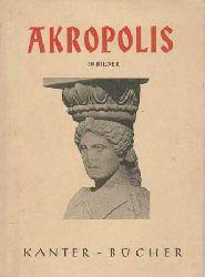 Lorck, Carl von:  Akropolis - 60 Bilder.