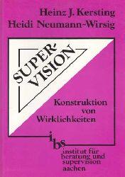 Kersting, Heinz J. und Heidi Neumann-Wirsig:  Supervision. Konstruktion von Wirklichkeiten.